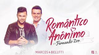 """""""Marcos & Belutti"""" & Fernando Zor - Romântico Anônimo"""