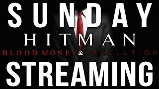 Sunday Streaming - Hitman: Blood Money and Absolution HD
