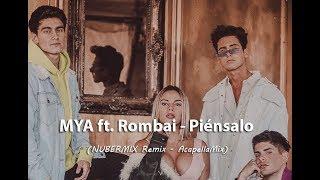 MYA Ft. Rombai   Piénsalo (NUBERMIX Remix   AcapellaMix)