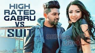 High Rated Gabru X Suit - Guru Randhawa | DJ SSS | Latest Punjabi Songs 2017 | Full HD