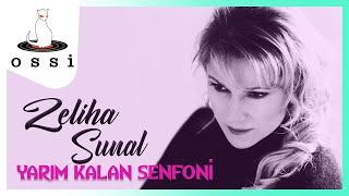 Zeliha Sunal / Yarım Kalan Senfoni