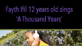 12 year old Fayth Ifil's Cover of 'A Thousand Years' Credit to Christina Perri