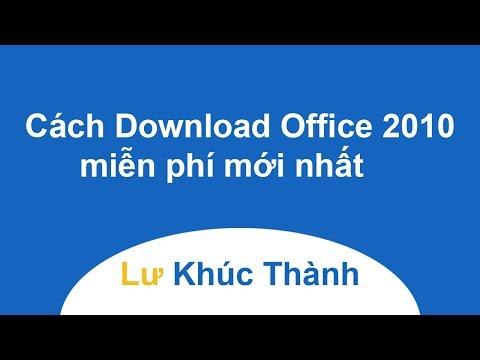 Cách Download tải Microsoft Office 2010 miễn phí mới nhất