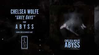 Chelsea Wolfe    Grey Days (Official Audio)