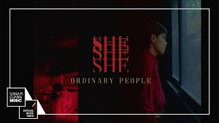 ORDINARY PEOPLE l SHE 【Official MV】