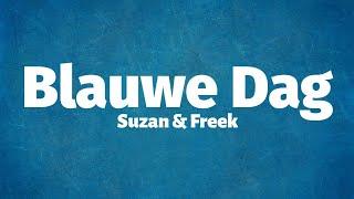 Suzan & Freek   Blauwe Dag   Lyrics