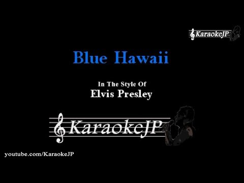 Blue Hawaii (Karaoke) - Elvis Presley