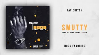 Jay Critch   Smutty (Hood Favorite)