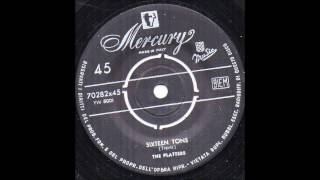 Sixteen Tons  The Platters