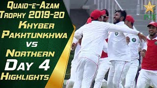 Highlights Day 4 | KP vs Northern | Quaid e Azam Trophy 2019-20 | PCB