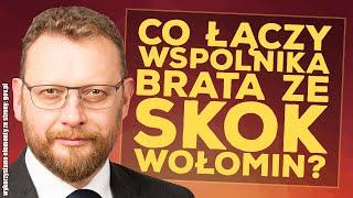 Co łączy wspólnika brata ministra Szumowskiego ze Skok Wołomin?