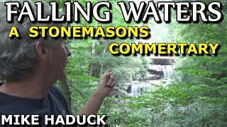 FALLING WATERS, A Stonemasons Commentary (Mike Haduck)