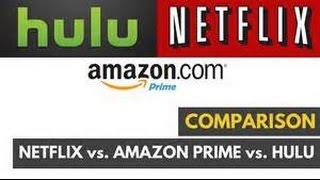Netflix vs Hulu vs Amazon prime. Which is better
