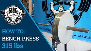 How To Bench Press 315 lbs