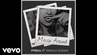 Messin' Around (Audio) - Pitbull (Video)