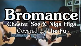 Bromance - Chester See and Niga Higa Cover | The Fu
