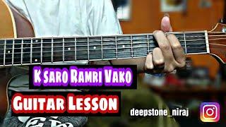 K saro Ramri vako - Swoopna Suman Guitar Lesson