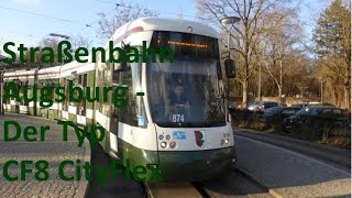 preview picture of video 'Straßenbahn Augsburg - Der Typ CF8 CityFlex [HD]'