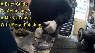 A Brief Guide To Achieving A Mirror Finish With Metal Polishing - Video Youtube