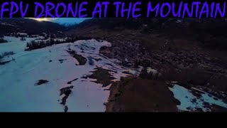 FPV Drone at the Mountain!!