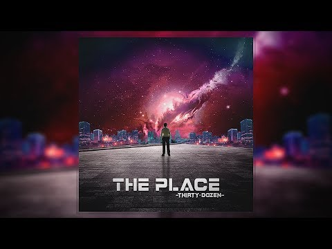Thirty Dozen – The Place [Official Music Video]