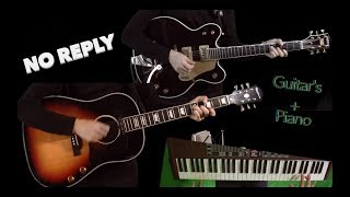No Reply - Rhythm and Lead guitars and Piano Isolated