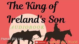 Full audiobook - The King of Ireland's Son