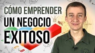 Video: Cómo Emprender Un Negocio Exitoso [Estrategia]