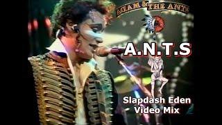 Adam & The Ants - A.N.T.S (Slapdash Eden Video Mix)