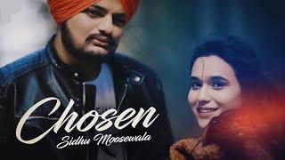 CHOSEN | Sidhu Moose Wala ft. Sunny Malton | The Kidd | New Punjabi Song 2019
