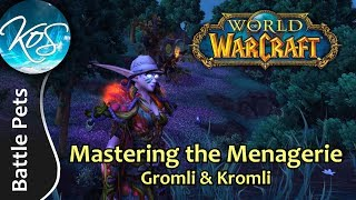 World of Warcraft: Mastering the Menagerie - GROMLI & KROMLI - WoW Battle Pet Strategy, WoD, Draenor