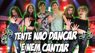 TENTE NÃO CANTAR E DANÇAR!! Ft. BFF Girls E Luna Bandeira •Irmãos Scribel•