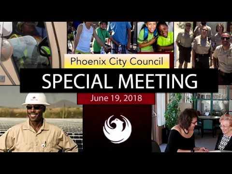 Special Meeting - June 19, 2018   Phoenix City Council