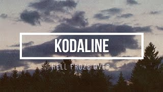 Kodaline   Hell Froze Over (Lyrics Video)