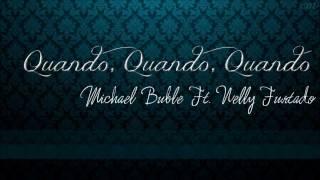 Michael Bublé ft Nelly Furtado - Quando, Quando, Quando (wt. Lyrics)