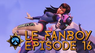 Le Fanboy - Episode 16 - OWpen Beta Soon !
