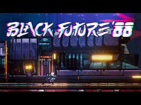 Black Future '88 - First 22 Minutes of Gameplay