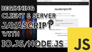 Beginning client and server JavaScript with io.js or Node.js