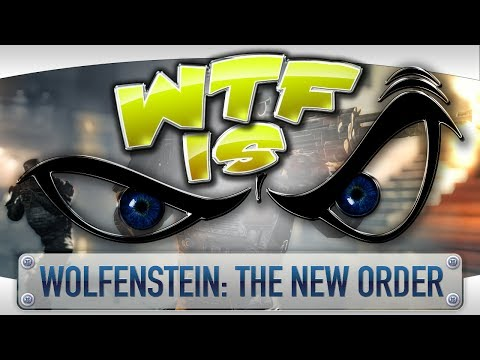 ► WTF Is... - Wolfenstein: The New Order video thumbnail