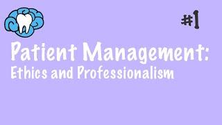 Patient Management | Ethics & Professional Liability | NBDE Part II