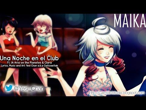 [VOCALOID Original] Una Noche en el Club [MAIKA feat. Clara & IA]
