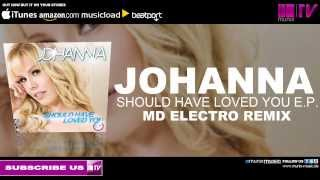Johanna - Should Have Loved You E.P. ( MD Electro Remix)