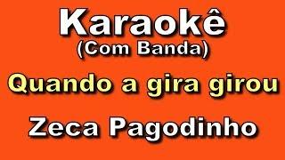 Karaokê Com Banda! Zeca Pagodinho QUANDO A GIRA GIROU
