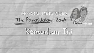 The Panasdalam Bank (Remastered 2018)   Kemudian Ini