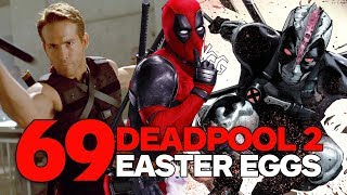 SPOILERS! 69 Deadpool 2 Easter Eggs, Trivia, and References