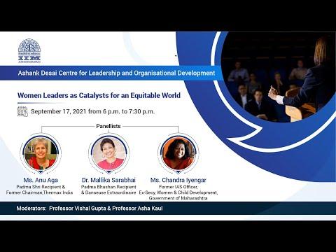 Anu Aga, Mallika Sarabhai and Chandra Iyengar on Women Leaders as Catalysts for an Equitable World