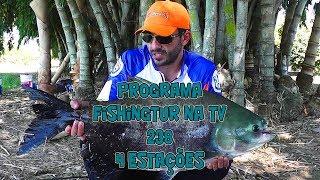 Programa Fishingtur na Tv 238 - Pousada 4 Estações