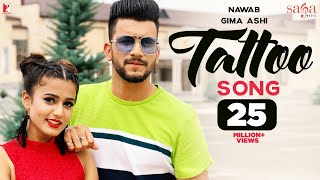 Tattoo Song | Nawab | Ft.| Gima Ashi | StarboyMusicX | Official Music Video | New Punjabi Songs 2019