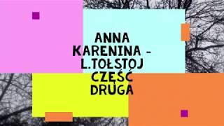 """Anna Karenina ""- L.Tołstoj część druga audiobook"