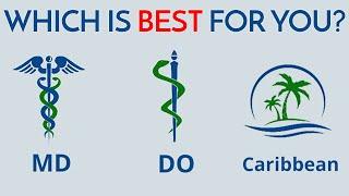 MD vs DO vs Caribbean for Medical School